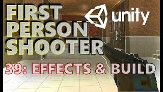 How To Make An FPS - Unity Tutorials - Part 039 - POST PROCESSING & BUILD [FINAL] #JIMMYVEGAS