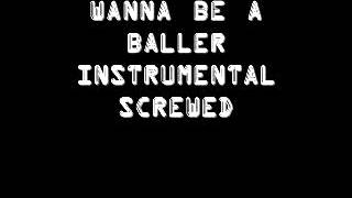 Wanna Be A Baller Lil Troy Instrumental Screwed By Alabama Slim