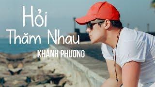 Hỏi Thăm Nhau - Khánh Phương (Audio Official)