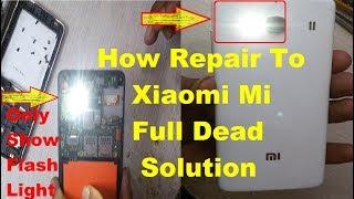 Video How To Fix MI REDMI Full Dead Only Show Flash Light Problem Solution 100% Tested download MP3, 3GP, MP4, WEBM, AVI, FLV Oktober 2018