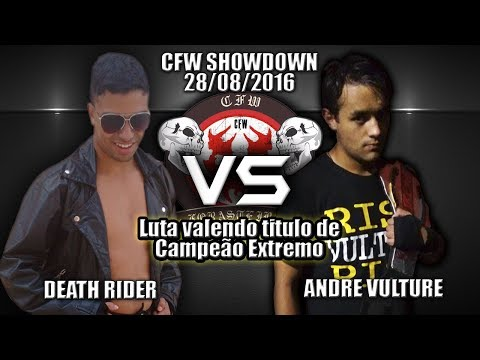 "Andre Vulture Vs Death Rider Highlights - CFW Showdown 28/08/16 ""Campeão Extremo"""