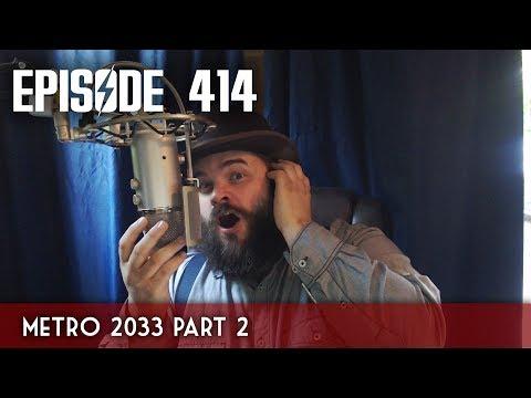 Scotch & Smoke Rings Episode 414 - Metro 2033 Part 2!