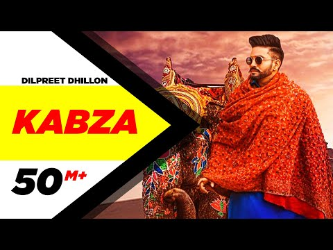 Dilpreet Dhillon | Kabza   | Ft Gurlej Akhtar | Desi Crew | Latest Punjabi Songs 2020