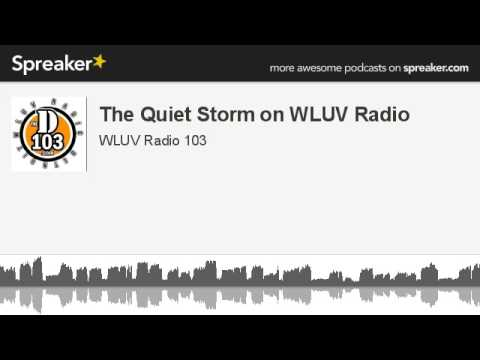 The Quiet Storm on WLUV Radio (made with Spreaker)