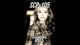 SCP105  quot;Irisquot;