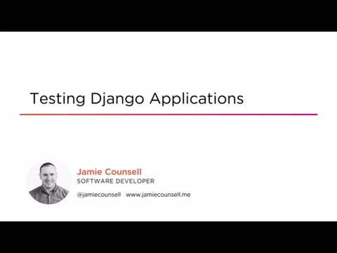 Course Preview: Testing Django Applications