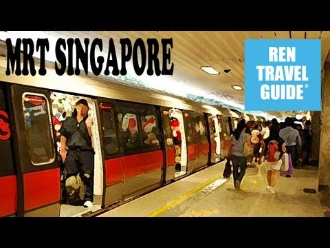 MRT Singapore - Ren Travel Guide Travel Video