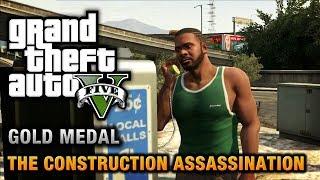 GTA 5 - Mission #48 - The Construction Assassination [100% Gold Medal Walkthrough]