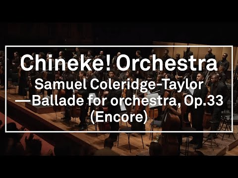 Chineke! Orchestra - Encore - Samuel Coleridge-Taylor: Ballade for orchestra, Op.33