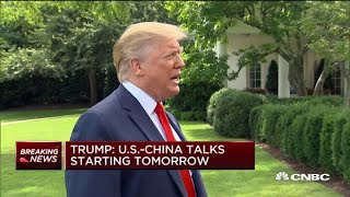 Trump: US-China trade talks starting tomorrow