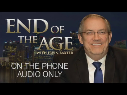 Open Line 254 | Irvin Baxter | End of the Age LIVE STREAM