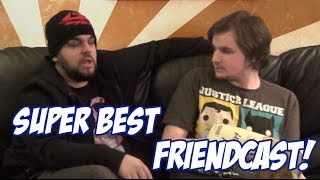 Friendcast 25: Smegmaman is the Worst