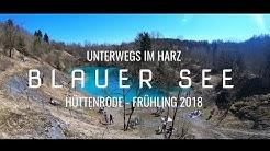 BLAUER SEE - 4K - HARZ - Hüttenrode -  Frühling 2018 - GoPro Hero 6 (Priest Production Film & Foto)