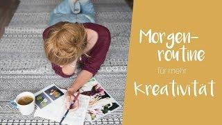 Morgenroutine für mehr Kreativität - meine Tipps & Tricks