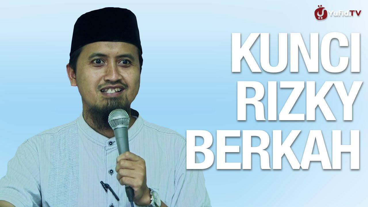 Kunci Rizky Berkah - Ustadz Abdullah Zaen, MA