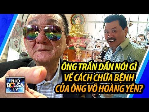 Ông Trần Dần nói về phương pháp chữa bệnh của ông Võ Hoàng Yên