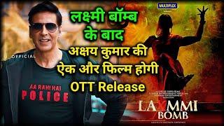 Laxmi Bomb के बाद Akshay Kumar की और फिल्म होगी OTT Release