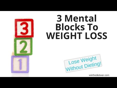 3 Mental Blocks To Weight Loss