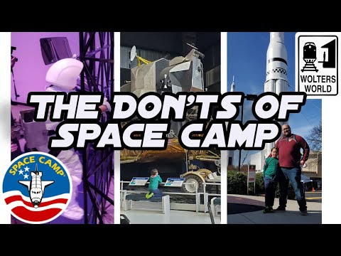 Space Camp - The Don'ts of Visiting Space Camp