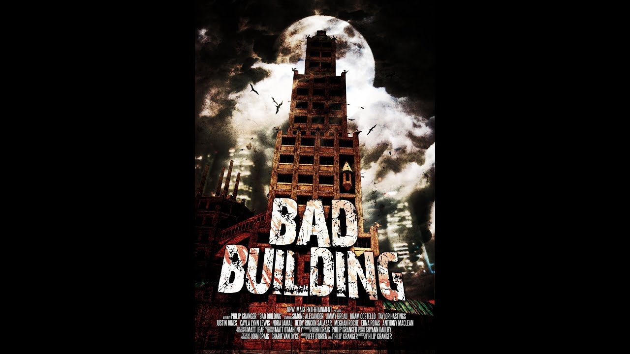 Download Bad Building (2015)   Trailer   Simone Alexander   Jimmy Breau   Kindall Charters