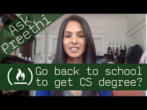 Should I go back to school to get CS degree? - Ask Preethi