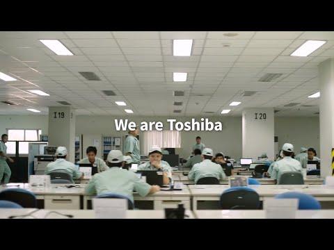 【東芝】ブランドビデオ「We are Toshiba」