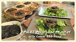 Paleo Meatloaf Muffins + Cherry Bbq Sauce - Cook 'whole 30' With The Gentlemen Next Door!