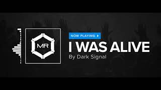 Dark Signal - I Was Alive [HD]