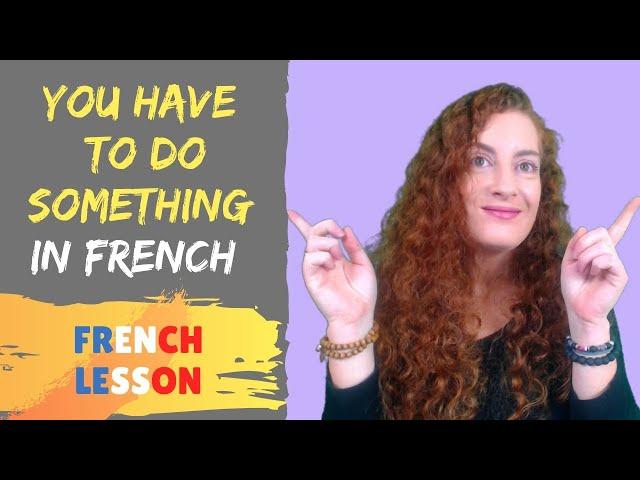L\'obligation \: il faut / je dois / FRENCH LESSON