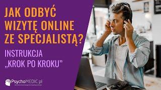 Jak odbyć wizytę online ze specjalistą PsychoMedic?