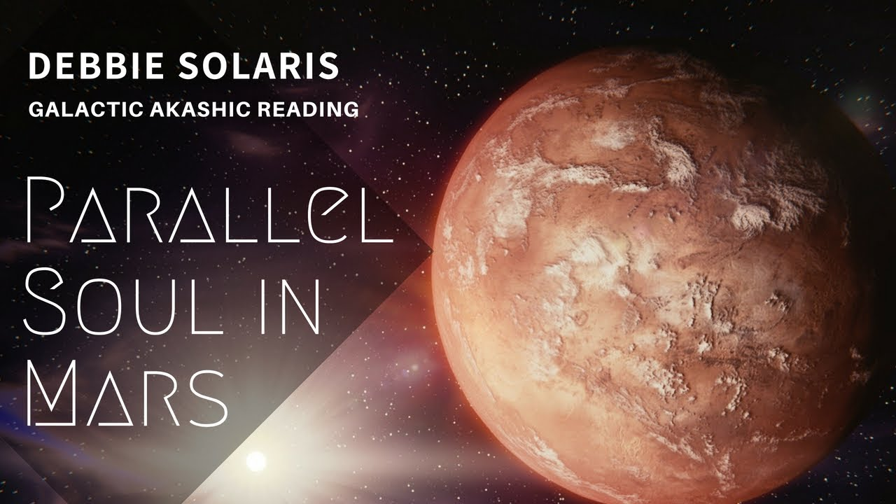 Galactic Akashic Reading | Parallel Soul in Mars