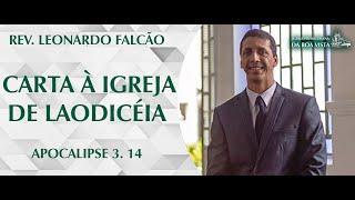 Carta à Igreja de Laodicéia | Rev. Leonardo Falcão | IPBV