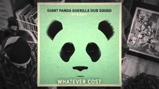 Giant Panda Guerilla Dub Squad - Whatever Cost