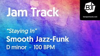"""Staying In"" Smooth Jazz-Funk Jam Track in D minor - BJT #69"