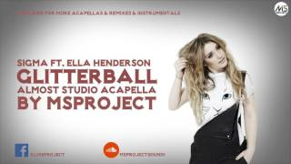 Sigma Ft. Ella Henderson - Glitterball (Acapella - Vocals Only) + DL