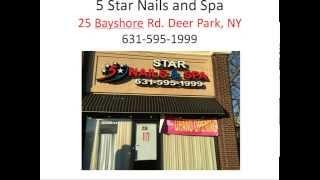 Five Star Nails & Spa   Deer Park   Ny 631 595 1999