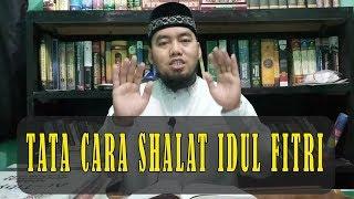 Download Video TATACARA SHALAT IDUL FITRI - Ust. Anas Abdillah MP3 3GP MP4