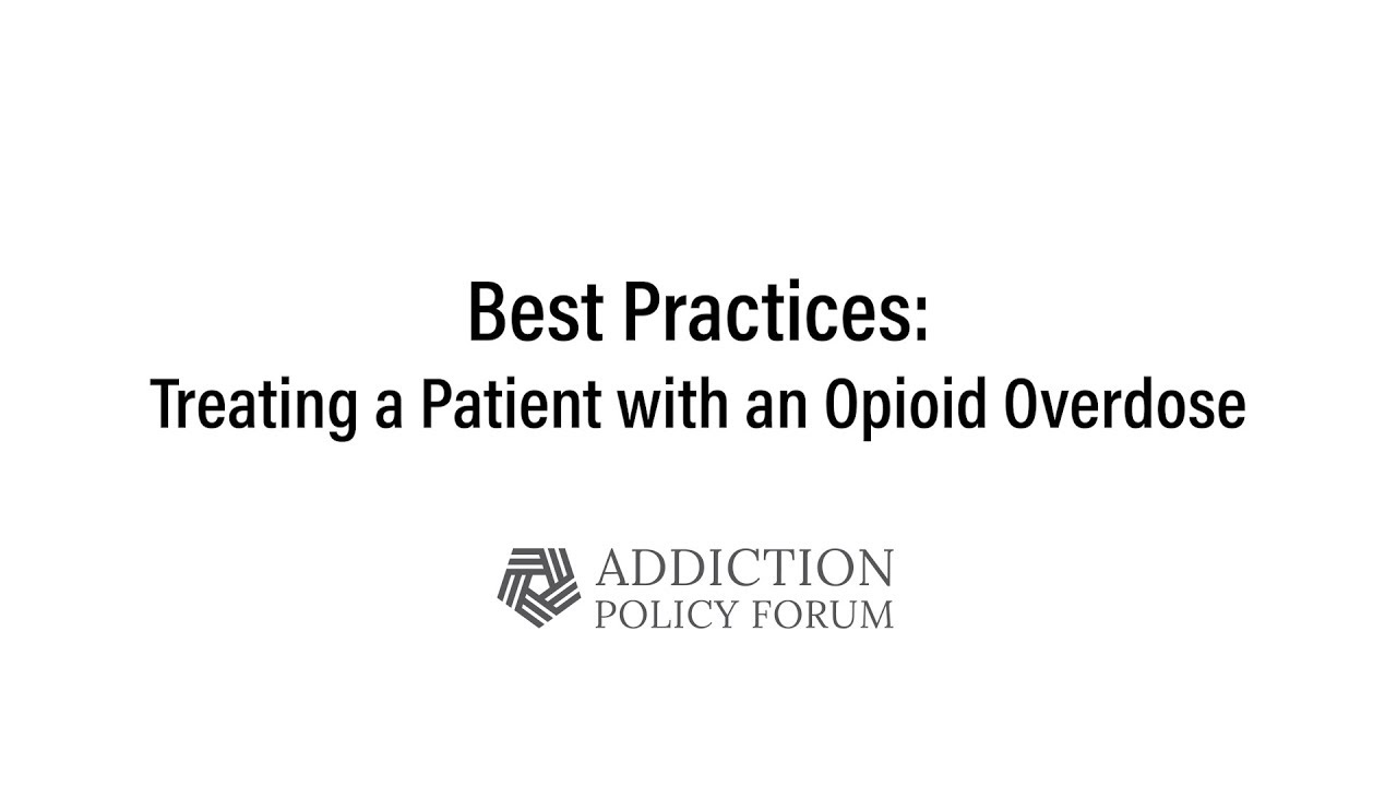Best Practices: Treating a Patient with an Opioid Overdose