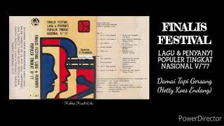 FINALIS FESTIVAL LAGU & PENYANYI POPULER TINGKAT NASIONAL V/77 DAMAI TAPI GERSANG HETTY KOES ENDANG