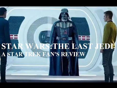 Star Wars: The Last Jedi-A Star Trek Fan's Review