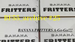 『BANANA FRITTERS A-Go-Go!!!』#25