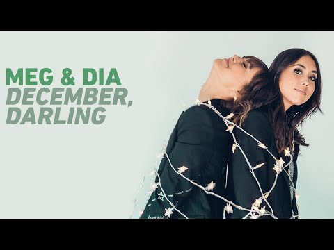 "Meg & Dia - New Songs ""December, Darling"" & ""Christmas Tree"""