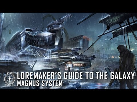 Star Citizen: Loremaker's Guide to the Galaxy - Magnus System