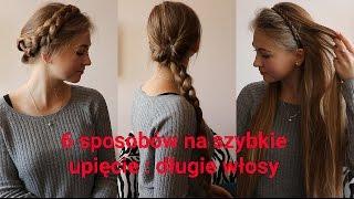 6 SPOSOBÓW NA SZYBKIE I ŁATWE UPIĘCIE : DŁUGIE WŁOSY / 6 QUICK AND EASY HAIRSTYLES for LONG hair