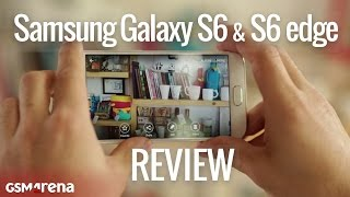 Video review: Samsung Galaxy S6 and S6 edge