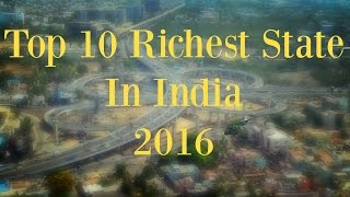 Top 10 Richest State In India - 2016
