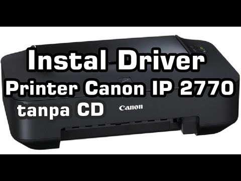 Cara instal printer Canon Ip2770 | Tanpa CD driver.