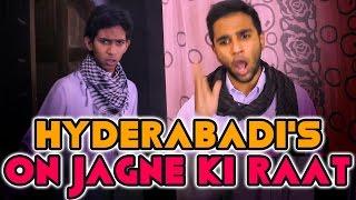 Hyderabadi's On Jagne Ki Raat || Kantri Guyz