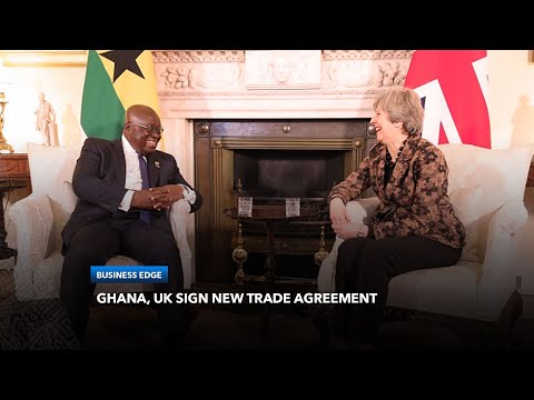 Ghana, UK Sign $1.6 Billion Trade Deal. What Is The Effect Of This Partnership?