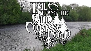 Tales Along The Old Corpse Road - Episode 4: The Tees Valley